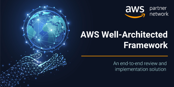 AWS Well-Architected Framework – An end-to-end review and implementation solution