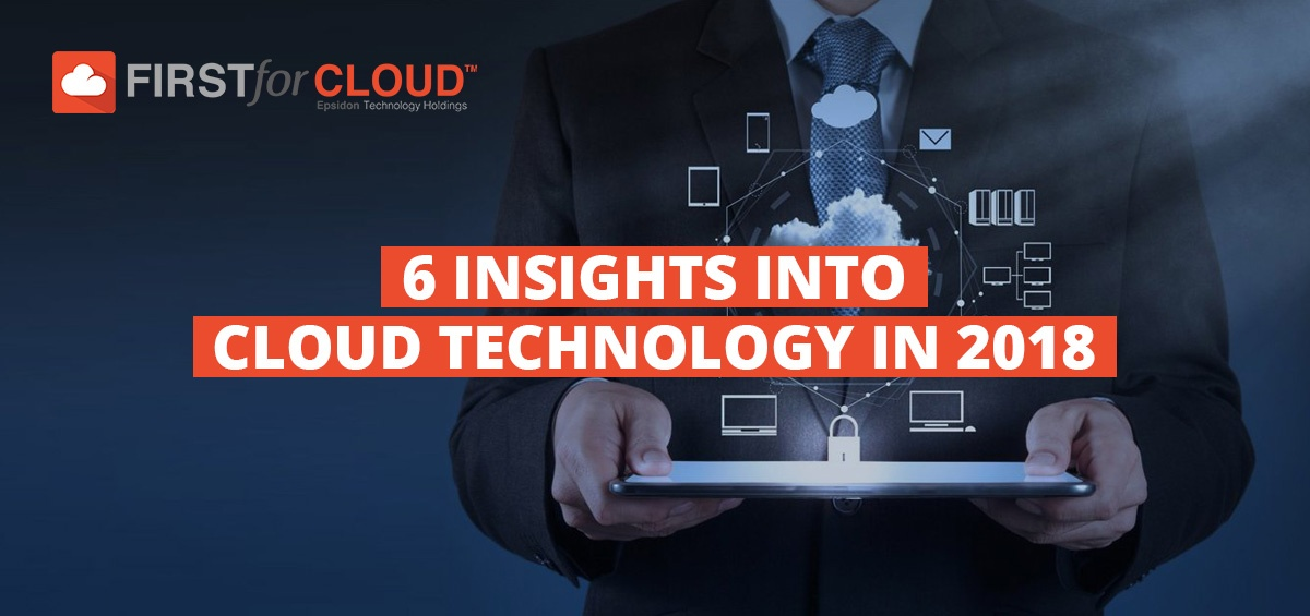 6 Insights into Cloud Technology in 2018