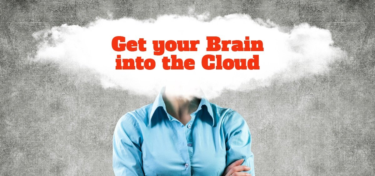 Get your Brain into the Cloud