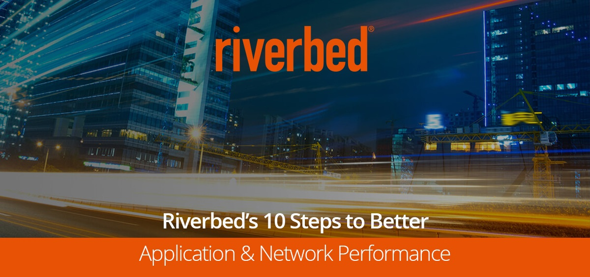 Riverbed's 10 Steps to Better Application & Network Performance