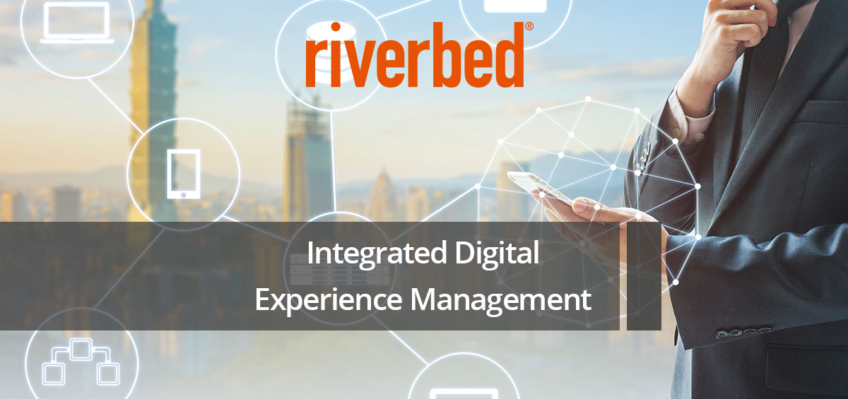 Integrated Digital Experience Management with Riverbed